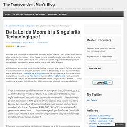 De la Loi de Moore à la Singularité Technologique ! | The Transcendent Man's Blog