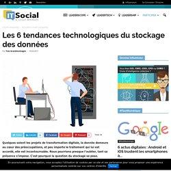 Les 6 tendances technologiques du stockage des données - IT Social