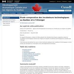 Étude comparative des incubateurs technologiques au Québec et à l'étranger -Développement économique Canada pour les régions du Québec