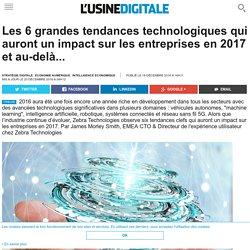 Les 6 grandes tendances technologiques qui auront un impact sur les entreprises en 2017 et au-delà...