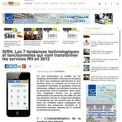 SIRH, Les 7 tendances technologiques et fonctionnelles qui vont transformer les services RH en 2013