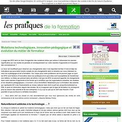 Mutations technologiques, innovation pédagogique et évolution du métier de formateur