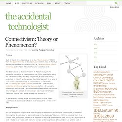 the accidental technologist » Blog Archive » Connectivism: Theory or Phenomenon?