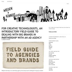 For Creative Technologists, an Introductory Field Guide to Dealing with Big Brands in Partnership with an Ad Agency