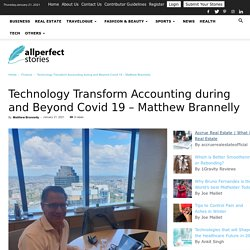 Technology Transform Accounting During Covid 19 -Matthew Brannelly