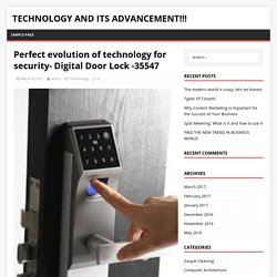 Perfect evolution of technology for security- Digital Door Lock -35547 – Technology and its advancement!!!