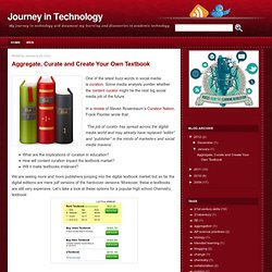 Journey in Technology: Aggregate, Curate and Create Your Own Textbook