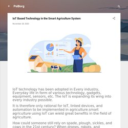 IoT Based Technology in the Smart Agriculture System