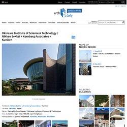 Okinawa Institute of Science & Technology / Nikken Sekkei + Kornberg Associates + Kuniken