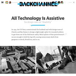 All Technology is Assistive — Backchannel