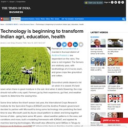 Technology is beginning to transform Indian agri, education, health