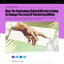 How The Technology Behind Bitcoin Is Going To Change The Lives Of The Bottom Billion