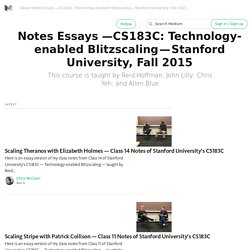 Notes Essays —CS183C: Technology-enabled Blitzscaling — Stanford University, Fall 2015