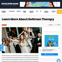Learn More About Gottman Therapy - Write For Us