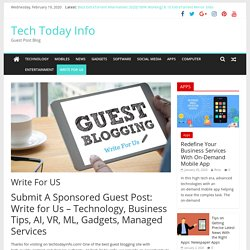 Write For Us (Guest Post) - Technology