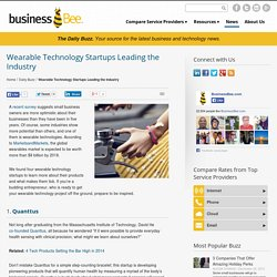 Wearable Technology Startups Leading the Industry - BusinessBee