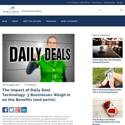 The Impact of Daily Deal Technology: 3 Businesses Weigh in on the Benefits (and perils)