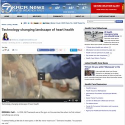 Technology changing landscape of heart health