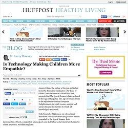 Dr. Larry Dossey: Is Technology Making Children More Empathic?