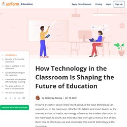 How Technology in the Classroom Is Shaping the Future of Education