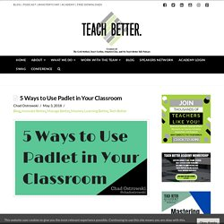 Technology in the Classroom - 5 Ways to Use Padlet in Your Classroom
