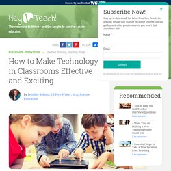 How to Make Technology in Classrooms Effective and Exciting