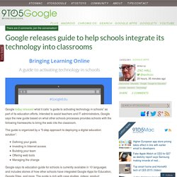 Google releases guide to help schools integrate its technology into classrooms