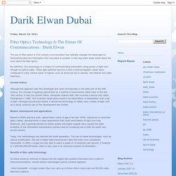 Darik Elwan Dubai: Fiber Optics Technology Is The Future Of Communications : Darik Elwan