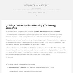 90 Things I've Learned From Founding 4 Technology Companies | Betashop