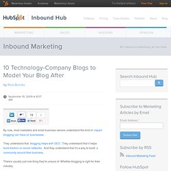 10 Technology-Company Blogs to Model Your Blog After