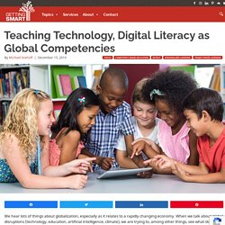 Teaching Technology, Digital Literacy as Global Competencies