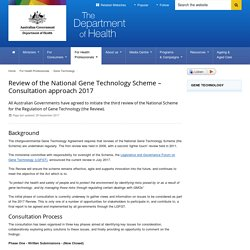 Review of the National Gene Technology Scheme – Consultation approach 2017