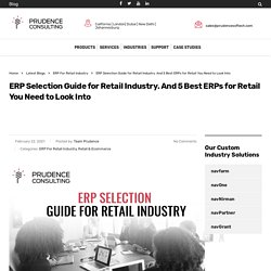 ERP Selection Guide for Retail Industry. And 5 Best ERPs for Retail You Need to Look Into - Prudence Technology is now Prudence Consulting