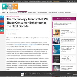 The Technology Trends That Will Shape Consumer Behaviour in the Next Decade