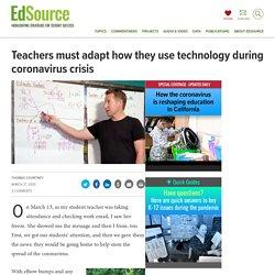Teachers must adapt how they use technology during coronavirus crisis