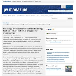 Technology Credit Corporation utilizes the Energy Toolbase software platform to analyze solar project savings: pv-magazine