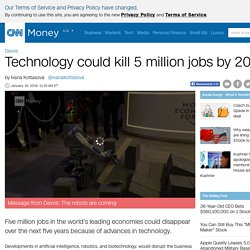 Technology could kill 5 million jobs by 2020 - Jan. 18, 2016