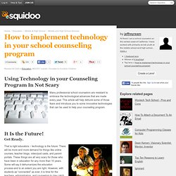 How to implement technology in your school counseling program