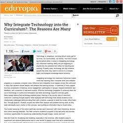 Why Integrate Technology into the Curriculum?: The Reasons Are Many
