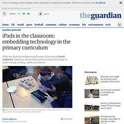 iPads in the classroom: embedding technology in the primary curriculum