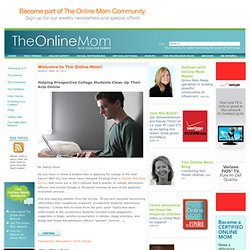 The Online Mom - Technology and Internet Advice for Parents - Social networking, photo sharing, video games, IM & texting, internet security, cyberbullying
