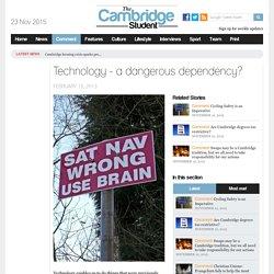 Technology - a dangerous dependency?