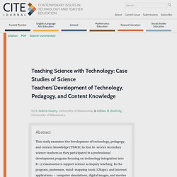 Teaching Science with Technology: Case Studies of Science Teachers'Development of Technology, Pedagogy, and Content Knowledge – CITE Journal