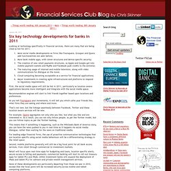Six key technology developments for banks in 2011