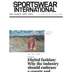 Technology: Digital fashion: Why the industry should embrace e-sports and gaming