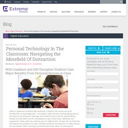 Personal Technology In The Classroom: Navigating the Minefield Of Distraction