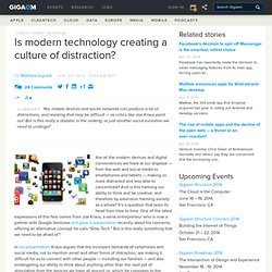 Is modern technology creating a culture of distraction?