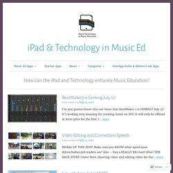 iPad and Technology in Music Education