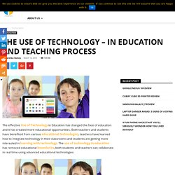 The Use of Technology - In Education and Teaching Process - Use of Technology
