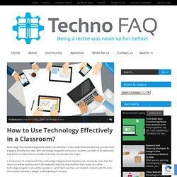 How to Use Technology Effectively in a Classroom?